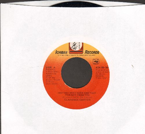 Carter, Clarence - Why Do I Stay Here And Take This Sh*t From You/It's A Man Down There - M10/ - 45 rpm Records