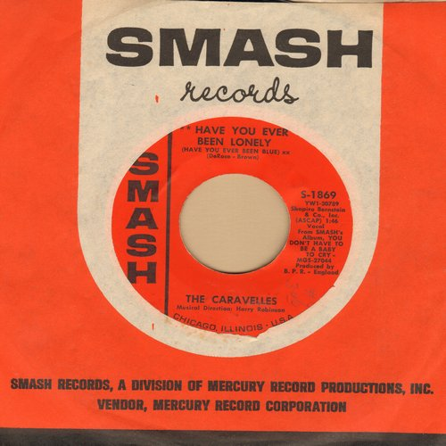 Caravelles - Have You Ever Been Lonely?/Don't Blow Your Cool (with vintage Smash company sleeve) - NM9/ - 45 rpm Records