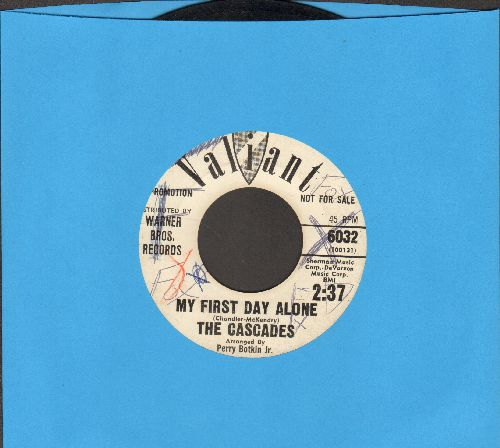 Cascades - My First Day Alone/I Wanna Be Your Lover (DJ advance pressing, wol) - VG6/ - 45 rpm Records
