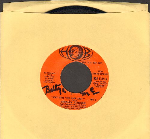 Caesar, Shirley - Don't Drive Your Mama Away (Parts 1 + 2)(wol) - EX8/ - 45 rpm Records