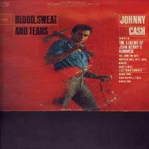 Cash, Johnny - Blood, Sweat And Tears: The Legend Of John Henry's Hammer, Busted, Casey Jones, Nine Pound Hammer, Chain Gang, Waiting For A Train (Vinyl STEREO LP record) - EX8/VG7 - LP Records