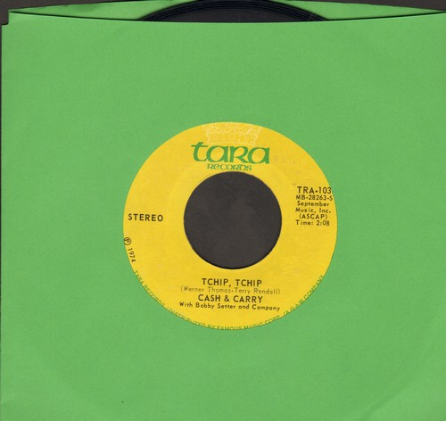 Cash & Carry - Tchip, Tchip (RARE version of The Chicken Dance!)/Who Needs Money? - M10/ - 45 rpm Records