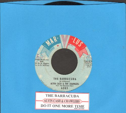Cash, Alvin & The Crawlers - Do It One More Time (The Twine)/The Barracuda (with juke box label) - EX8/ - 45 rpm Records