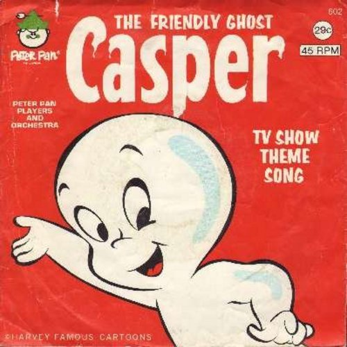Peter Pan Players - Casper The Friendly Ghost TV Show Theme Song! (with picture sleeve) - VG7/VG7 - 45 rpm Records