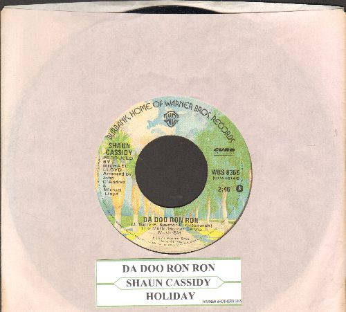 Cassidy, Shaun - Da Doo Ron Ron (Shaun Cassidy's ONLY # 1 HIT!)/Holiday (with juke box label and company sleeve) - EX8/ - 45 rpm Records