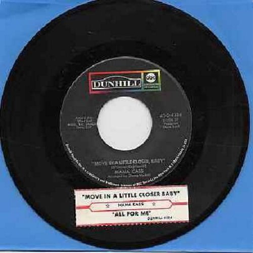 Mama Cass - Move In A Little Closer Baby (featured in film -Beautiful Thing-)/All For Me (with juke box label) - NM9/ - 45 rpm Records