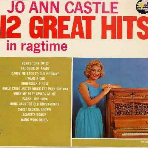 Castle, Jo Ann - 12 Great Hits In Ragtime: Honky Tonk Twist, The Sheik Of Araby, Sweet Georgia Brown, Skater's Boogie, Wang Wang Blues, Honeysuckle Rose, When My Baby Smiles At Me (Vinyl LP record) - NM9/EX8 - LP Records