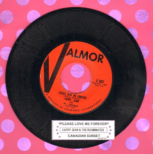 Cathy Jean & The Roommates - Please Love Me Forever/Canadian Sunset (NICE condition with juke box label) - NM9/ - 45 rpm Records