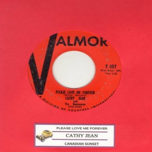 Cathy Jean & The Roommates - Please Love Me Forever/Canadian Sunset (with juke box label) - EX8/ - 45 rpm Records