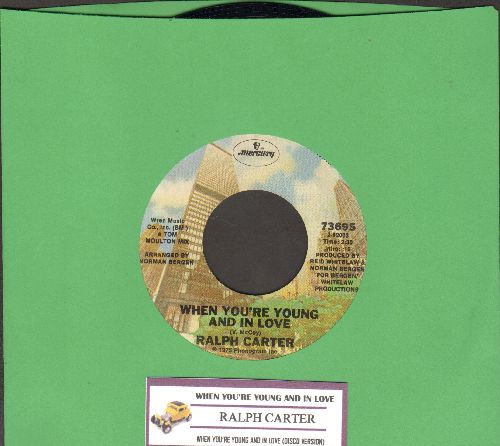 Carter, Ralph - When You're Young And In Love (2;30 Single Version + 5:04 Disco Version, with juke box label) - EX8/ - 45 rpm Records