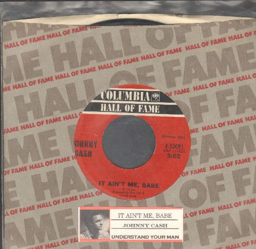 Cash, Johnny - It Ain't Me, Babe/Understand Your Man (double-hit re-issue with Columbia company sleeve and juke box label) - NM9/ - 45 rpm Records