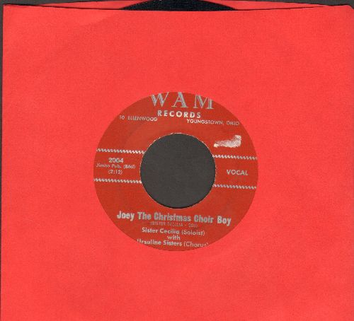 Sister Celilia with Ursuline Sisters - Joey The Christmas Choir Boy/I Want Christ Back In Christmas - EX8/ - 45 rpm Records