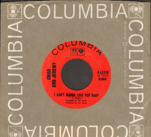 Chad & Jeremy - I Don't Want To Lose You Baby/Pennies (with Columbia company sleeve) - NM9/ - 45 rpm Records