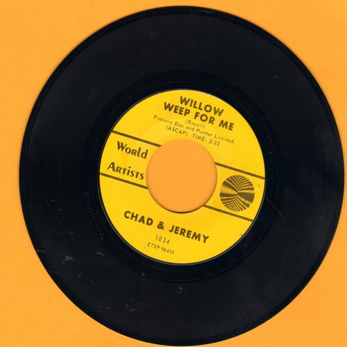 Chad & Jeremy - Willow Weep For Me/If She Were Mine  - VG7/ - 45 rpm Records