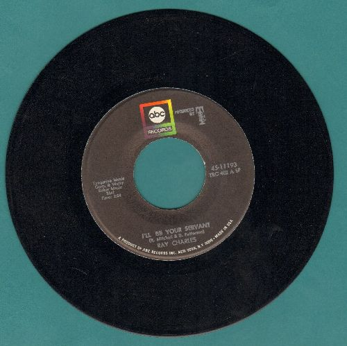 Charles, Ray - I'll Be Your Servent/I Didn't Know What Time It Was  - EX8/ - 45 rpm Records