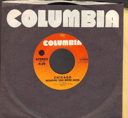 Chicago - Wishing You Were Here/Life Saver (with Columbia company sleeve) - NM9/ - 45 rpm Records