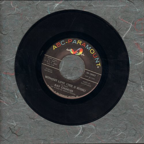 Charles, Ray - Without Love (There Is Nothing)/No One - VG7/ - 45 rpm Records