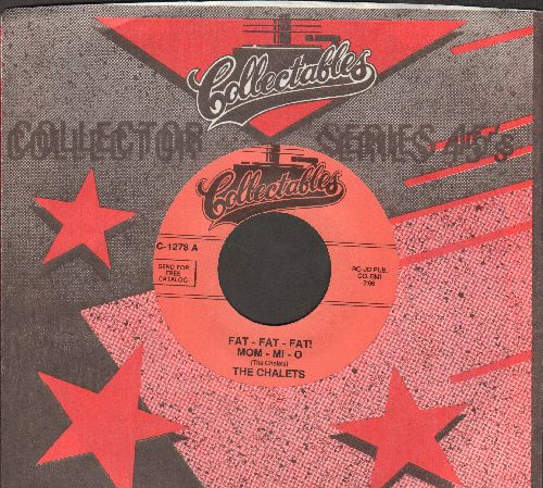 Chalets - Fat-Fat-Fat! Mom-Mi-O/Who's Laughing - Who's Crying (double-hit re-issue with Collectables company sleeve) - M10/ - 45 rpm Records
