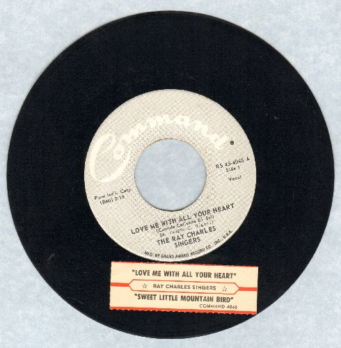 Charles, Ray Singers - Love Me With All Your Heart (Cuando Caliente El Sol)/Sweet Little Mountain Bird (with juke box label) - NM9/ - 45 rpm Records