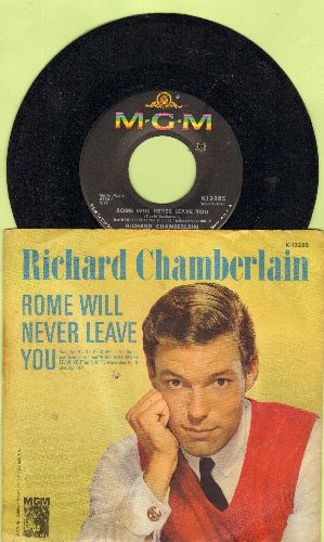 Chamberlain, Richard - Rome Will Never Leave You/You Always Hurt The One You Love (with picture sleeve, bb) - NM9/VG6 - 45 rpm Records
