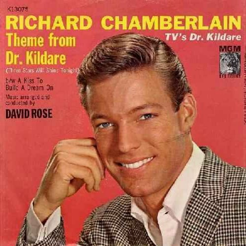 Chamberlain, Richard - Theme From Dr. Kildare (Three Stars Will Shine Tonight)/A Kiss To Build A Dream On (with picture sleeve) - M10/EX8 - 45 rpm Records