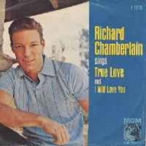 Chamberlain, Richard - True Love/I Will Love You (w/pic) - NM9/EX8 - 45 rpm Records