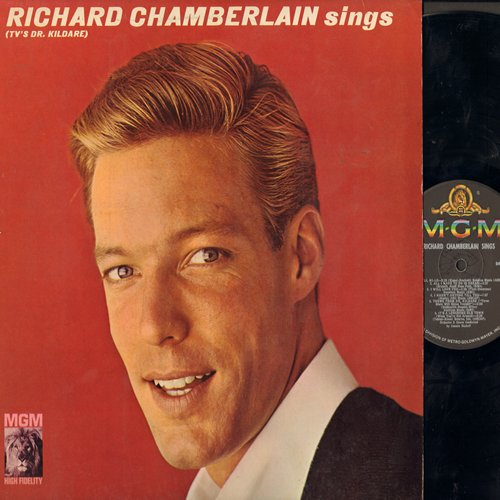 Chamberlain, Richard - Richard Chamberlain Sings: Theme From Dr. Kildare (Three Stars Will Shine Tonight), All I Have To Do Is Dream, True Love, Hi-Lili Hi-Lo, Love Me Tender (Vinyl MONO LP record, NICE condition!) - NM9/NM9 - LP Records