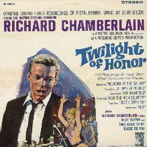 Chamberlain, Richard - Twilight of Honor: Featuring 2 Richard Chamberlain songs, Murder At The Gallop (The 1964 'Miss Marple' Series Theme), The Haunting and others. Great RC cover pic! (stereo) - M10/EX8 - LP Records