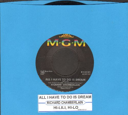 Chamberlain, Richard - All I Have To Do Is Dream/Hi-Lili, Hi-Lo (with juke box label) - EX8/ - 45 rpm Records