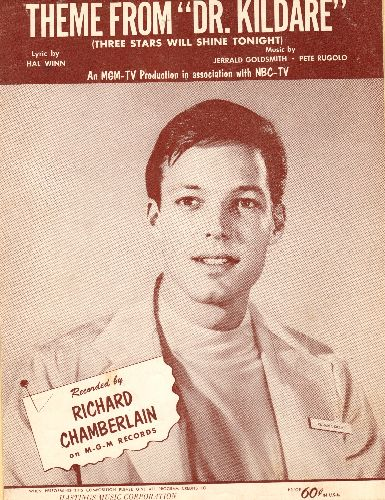Chamberlain, Richard - Theme From Dr. Kildare (Three Stars Will Shine Tonight) - SHEET MUSIC for the claasic Theme Song by Richsrd Chamberlain. NICE cover picture of the star! - EX8/ - Sheet Music