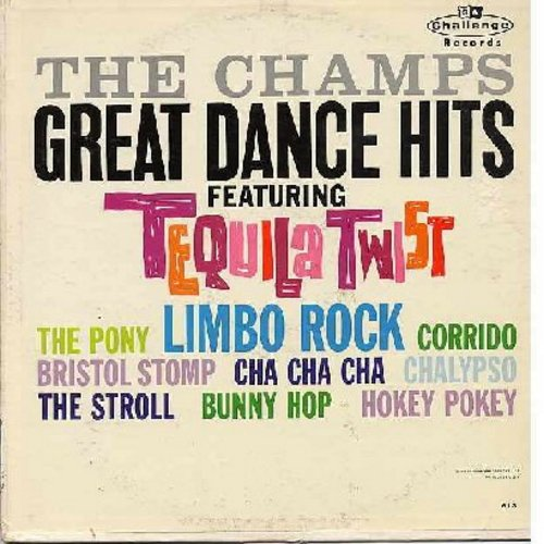Champs - Great Dance Hits: Tequila Twist, Limbo Rock, Hokey Pokey, Bunny Hop, The Stroll, The Pony, Bristol Stomp, Cha Cha Cha, Chalypso, Corrido (Vinyl MONO LP record) - EX8/VG7 - LP Records