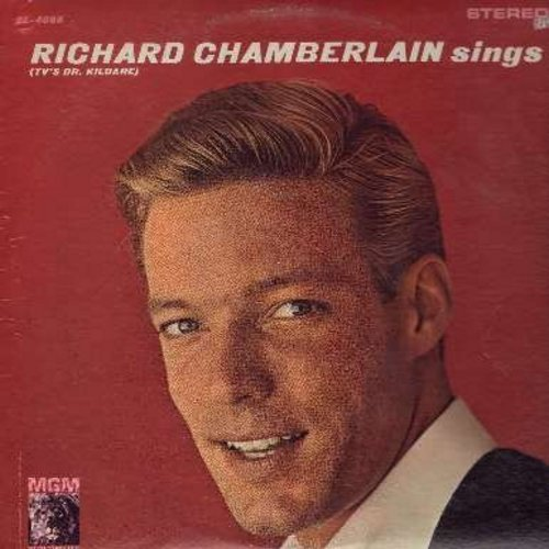 Chamberlain, Richard - Richard Chamberlain Sings: Theme From Dr. Kildare (Three Stars Will Shine Tonight), All I Have To Do Is Dream, True Love, Hi-Lili Hi-Lo, Love Me Tender (Vinyl STEREO LP record) - NM9/VG7 - LP Records