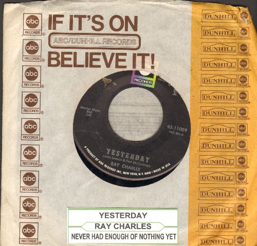 Charles, Ray - Yesterday/Never Had Enough Of Nothing Yet (with juke box label and ABC company sleeve) - EX8/ - 45 rpm Records