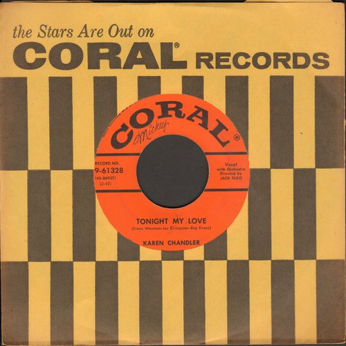 Chandler, Karen - Tonight My Love/You're The Heart That Loves Me (with Coral company sleeve) - VG7/ - 45 rpm Records