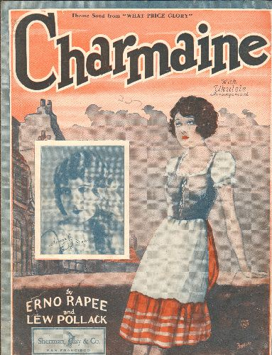 Rapee, Erno, Lew Pollack - Charmaine - Vintage 1927 SHEET MUSIC for song featured in Silent Film -What Price Glory-, showing glamour-shot of film star Essie Moore - VG7/ - Sheet Music