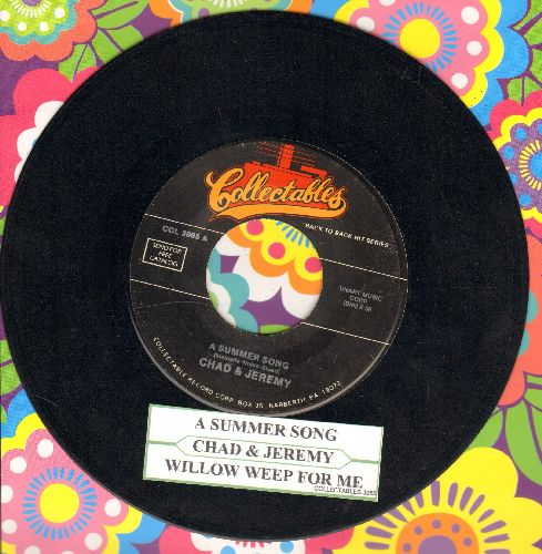 Chad & Jeremy - A Summer Song/Willow Weep For Me (re-issue with juke box label) - EX8/ - 45 rpm Records