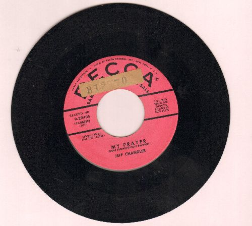 Chandler, Jeff - My Prayer/When Spring Comes (DJ advance pressing) (sol) - EX8/ - 45 rpm Records