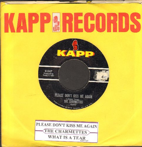 Charmettes - Please Don't Kiss Me Again/What Is A Tear (with juke box label and RARE vintage Kapp company sleeve)(sol) - EX8/ - 45 rpm Records