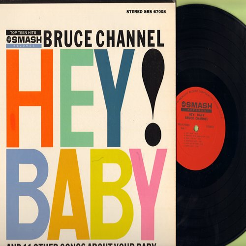 Channel, Bruce - Hey! Baby: Baby It's You, Chantilly Lace, Dream Girl, Since I Met You Baby, Ain't Got No Home,Baby You've Got What It Takes (vinyl LP record, RARE STEREO issue, NICE condition!) - NM9/NM9 - LP Records