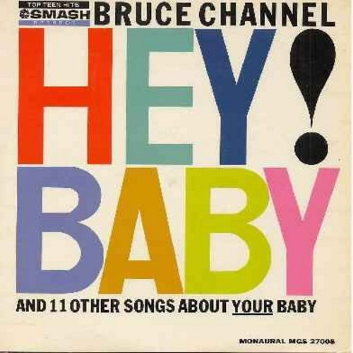 Channel, Bruce - Hey! Baby: Baby It's You, Chantilly Lace, Dream Girl, Since I Met You Baby, Ain't Got No Home,Baby You've Got What It Takes (Vinyl MONO LP record) - NM9/EX8 - LP Records