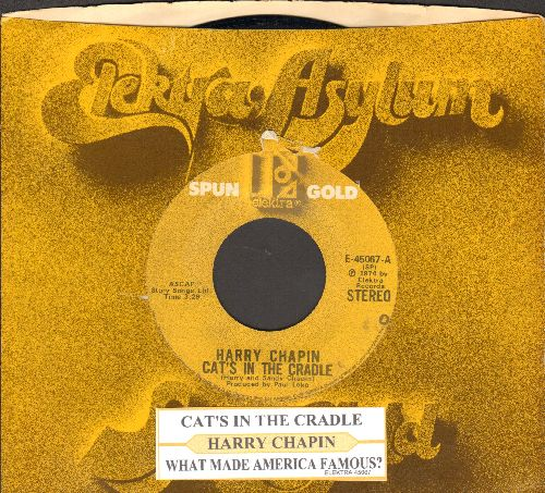Chapin, Harry - Cat's In The Cradle/What Made America Famous? (double-hit re-issue with juke box label and company sleeve) - NM9/ - 45 rpm Records