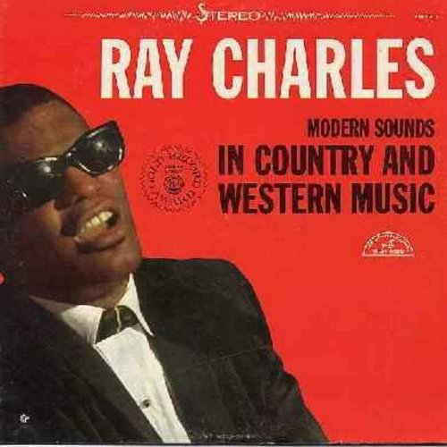 Charles, Ray - Modern Sounds In Country And Western Music: I Can't Stop Loving You, Bye Bye Love, Half As Much, Hey Good Lookin', Born To Lose (Vinyl STEREO LP record, boxed logo) - VG7/VG7 - LP Records