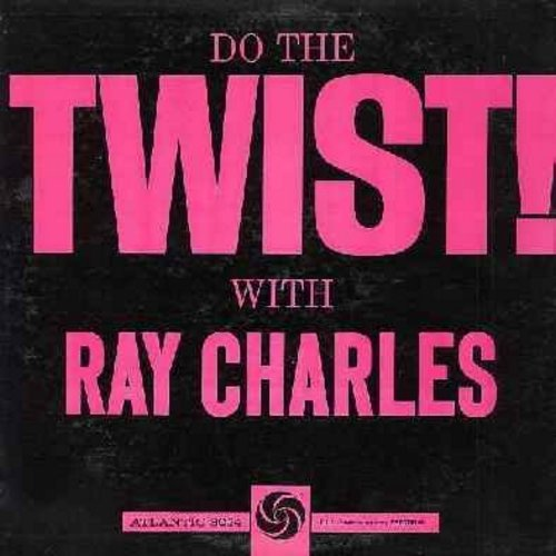 Charles, Ray - Do The Twist With Ray Charles: What'd I Say, Heartbreaker, Tell Me How Do You Feel, I Got A Woman, You Be My Baby, I'm Movin' On (Vinyl MONO LP record, back cover has diagram with Twist Dance instructions) - EX8/EX8 - LP Records