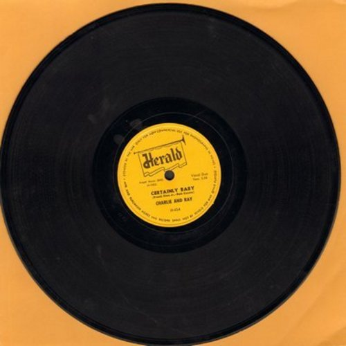 Charlie & Ray - Certainly Baby/Dearest One (yellow label, scripted logo, 10 inch 78rpm record) - EX8/ - 78 rpm