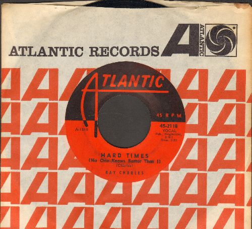 Charles, Ray - Hard Times (No One Knows Better Than I)/I Wonder Who (with Atlantic company sleeve) - EX8/ - 45 rpm Records