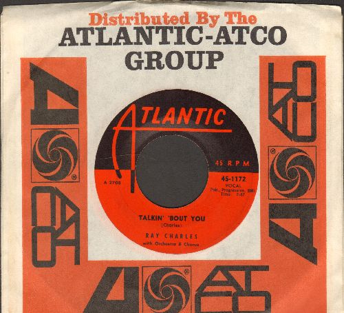 Charles, Ray - Talkin' 'Bout You/What Kind Of Man Are You (1958 first pressing with Atlantic company sleeve) - NM9/ - 45 rpm Records
