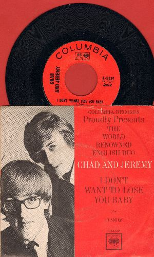 Chad & Jeremy - I Don't Want To Lose You Baby/Pennies (with picture sleeve) - NM9/VG7 - 45 rpm Records
