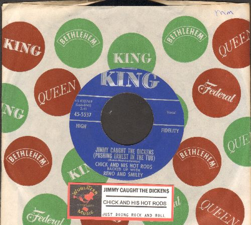 Chick And His Hot Rods backed up with Reno and Smiley - Jimmy Caught The Dickens (Pushing Ernest In Thye Tub) (FANTASTIC Vintage Country Name-Dropping Novelty!)/Just Doing Rock And Roll (with juke box label and King company sleeve) - NM9/ - 45 rpm Records