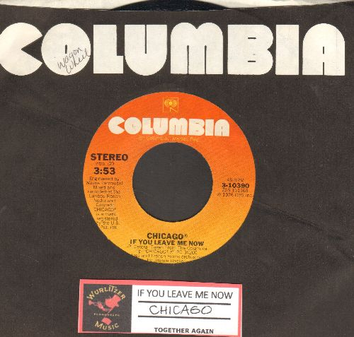 Chicago - If You Leave Me Now/Together Again (with Columbia company sleeve and juke box label) - EX8/ - 45 rpm Records