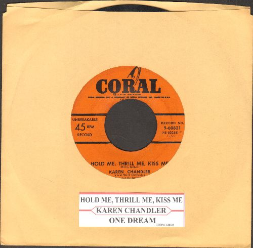 Chandler, Karen - Hold Me, Thrill Me, Kiss Me/One Dream (with juke box label) - VG7/ - 45 rpm Records